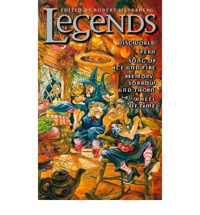 [(Legends: Discworld, Pern, Song of Ice and Fire, Memory, Sorrow and Thorn, Wheel of Time)] [Author: Robert Silverberg] published on (November, 1999)