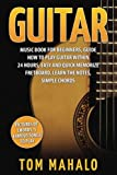 Guitar: Guitar Music Book for Beginners, Guide How to Play Guitar Within 24 Hours (Guitar lessons, Guitar Book for Beginners, Fretboard, Notes, Chords,)