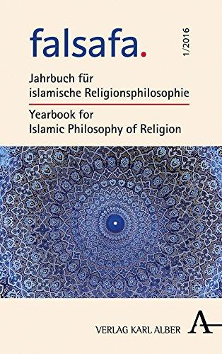 falsafa: Jahrbuch für islamische Religionsphilosophie / Yearbook for Islamic Philosophy of Religion (Falsafa Print, Band 1)
