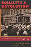 Equality and Revolution: Women's Rights in the Russian Empire, 1905-1917 (Pitt Russian East European)
