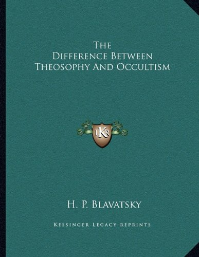The Difference Between Theosophy and Occultism