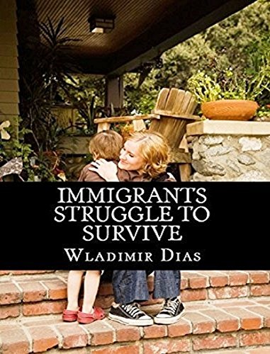 IMMIGRANTS STRUGGLE TO SURVIVE (English Edition)