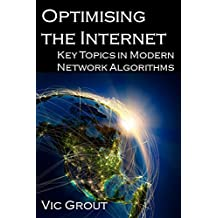 Optimising the Internet: Key Topics in Modern Network Algorithms