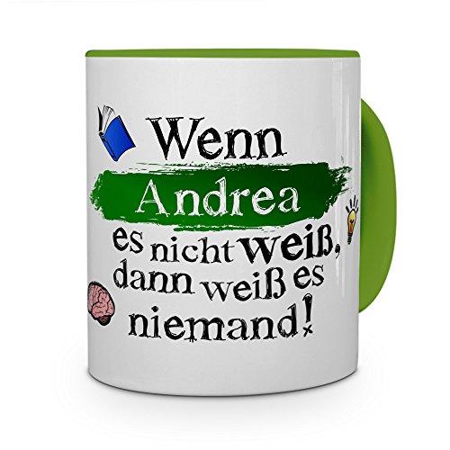 printplanet Tasse mit Namen Andrea - Layout: Wenn Andrea es Nicht Weiß, Dann Weiß es Niemand - Namenstasse, Kaffeebecher, Mug, Becher, Kaffee-Tasse - Farbe Grün