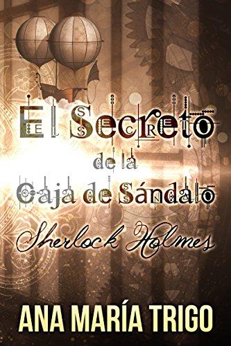 El Secreto de la Caja de Sándalo: Sherlock Holmes por Ana María Trigo