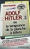 Adolf Hitler ou la vengeance de la planche à billets : Et Le document secret de l'OSS sur la personnalité d'Adolf Hitler