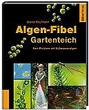 Algen-Fibel Gartenteich: Kein Problem mit Süßwasseralgen