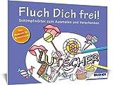 Malbuch für Erwachsene: Fluch Dich frei! Lutscher: Schimpfwörter zum Ausmalen und Verschenken (Kreativ)