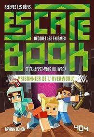 Escape Book - Prisonnier de l'Overworld par  Irving Le Hen