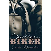 Surviving The Biker (Volume 2) by Cassie Alexandra (2015-07-01)