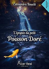 L'épopée du petit poisson doré par Cassandra Bouclé