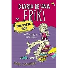 Una nueva vida (Diario de una friki 1): (¡Desastre al cuadrado!) (Jóvenes lectores)