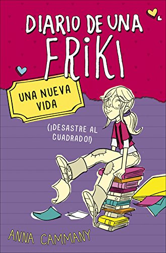 Una nueva vida (Diario de una friki 1): (¡Desastre al cuadrado!) (Jóvenes lectores) por Anna Cammany Jareño/Àlex López