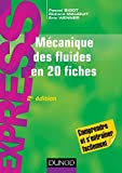 Mécanique des fluides en 20 fiches - 2e éd.