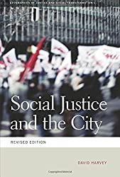 Social Justice and the City (Geographies of Justice and Social Transformation Ser.) by David Harvey (2009-10-15)