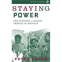 Staying Power: The History of Black People in Britain by Peter Fryer (1984-11-01)