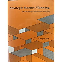Strategic Market Planning: The Pursuit of Competitive Advantage: A Marketing Perspective