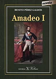AMADEO I par  Benito Pérez Galdós