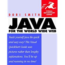 Java for the World Wide Web (Visual QuickStart Guide) by Dori Smith (1998-09-11)
