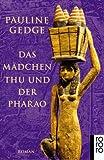 Das Mädchen Thu und der Pharao - Pauline Gedge