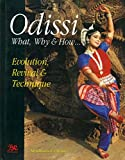 Odissi: What Why and How: Evolution, Revival and Technique