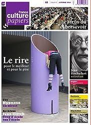 France Culture Papiers, N° 03, Automne 2012 : Le rire pour le meilleur et pour le pire
