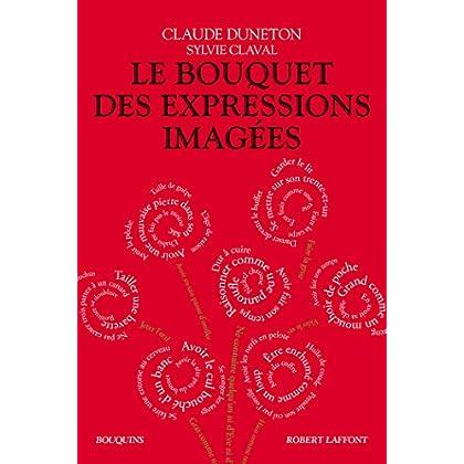 Le Bouquet des expressions imagées (Bouquins)