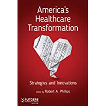 America's Healthcare Transformation: Strategies and Innovations (English Edition)