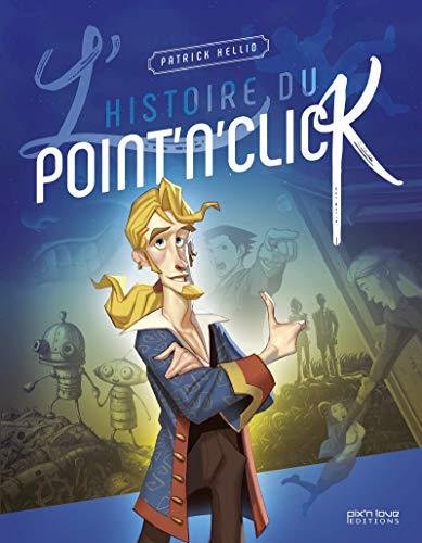 L'Histoire du Point 'n' Click par Patrick Hellio