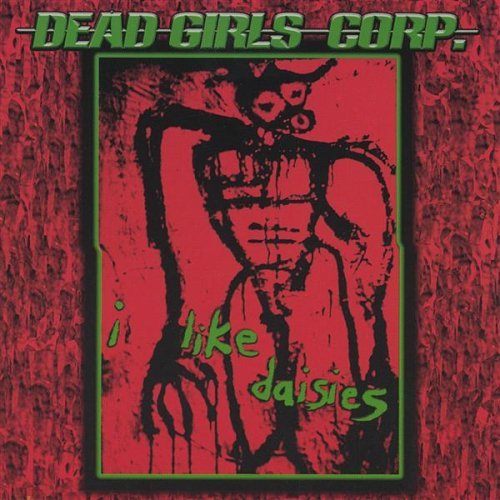 I Like Daisies by Dead Girls Corp. (2004-08-02)