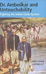 Dr. Ambedkar and Untouchability: Fighting the Indian Caste System (The CERI Series in Comparative Politics and International Studies) by Christophe Jaffrelot (2005-04-06)