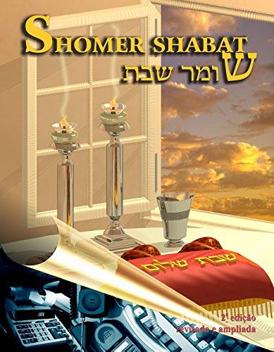 Shomer Shabat: Leis Referentes ao Shabat - Resumo prático baseado nos livros de Halachá (Portuguese Edition) por Rabino Isaac Dichi