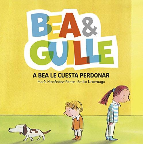 Bea & Guille 1. A Bea le cuesta perdonar por María Menéndez-Ponte