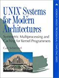 UNIX Systems for Modern Architectures: Symmetric Multiprocessing and Caching for Kernel Programmers (Addison-Wesley Professional Computing Series)