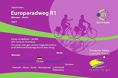 Preisvergleich Produktbild Europaradweg R1 Euroroute Teil 4: Münster-Berlin: ready to go: Tourguide, Karten und GPS-Tracks