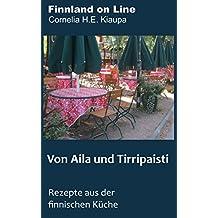 Von Aila und Tirripaisti: Finnische Küche