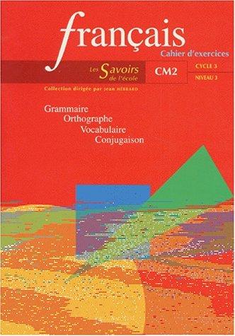 Français, CM2. Cahier d'exercices