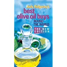 Judy Ridgway's Best Olive Oil Buys Round The World: The New Edition