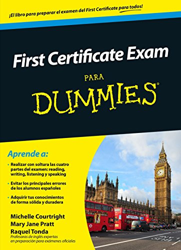 First Certificate Exam para Dummies por Michelle Courtright
