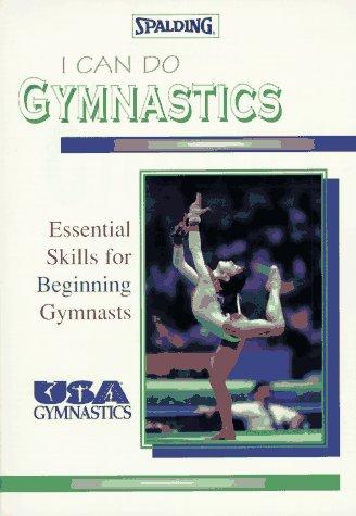 I Can Do Gymnastics: Essential Skills for Beginning Gymnastics (Spalding Sports Library) por U S Gymnastics Federation