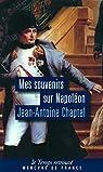 Mes souvenirs sur Napoléon par Chaptal