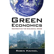 Green Economics: Confronting the Ecological Crisis by Robin Hahnel (2010-12-22)