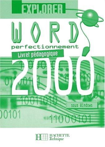 Word 2000 Perfectionnement. : Livret pédagogique, Avec Disquette