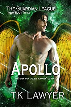 Apollo: Book Three - The GuardianLeague (The Guardian League 3) by [Lawyer, T.K., Lawyer, T.K.]