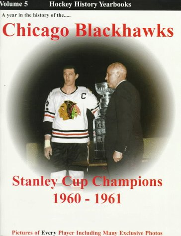 A Year in the History of the Chicago Blackhawks: Stanley Cup Champions 1960-1961 : A Long Time Coming (Hockey History Yearbooks) por John Morrison