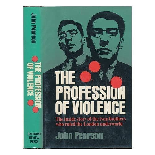 The profession of violence;: The rise and fall of the Kray twins by John Pearson (1973-08-02)