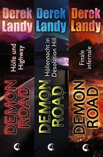 Demon Road - Die komplette Trilogie: Hölle und Highway. Höllennacht in Desolation Hill. Finale infernale