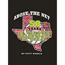 Above the Net: 50 years of the Best Volleyball in Texas (English Edition)