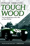 Touch Wood - The Autobiography of the 1953 Le Man Winner