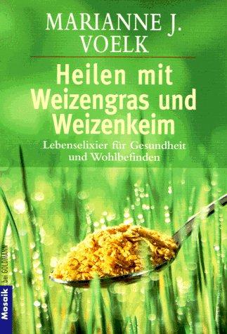 Heilen mit Weizengras und Weizenkeim